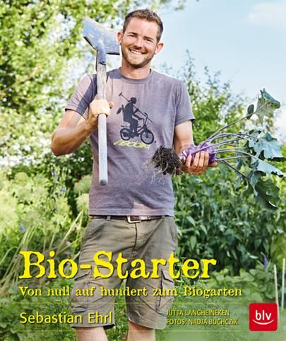 Sebastian Ehrl, Bio-Starter, BLV-Verlag, € 19,90